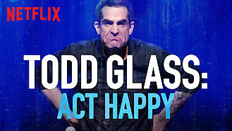 Todd Glass: Act Happy (2018) on Netflix in Austria